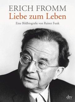 Erich Fromm - Liebe zum Leben - Funk, Rainer