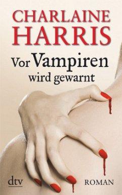 Vor Vampiren wird gewarnt / Sookie Stackhouse Bd.7 - Harris, Charlaine