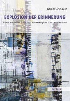 Explosion der Erinnerung - Grünauer, Daniel