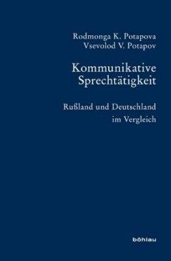 Kommunikative Sprechtätigkeit - Potapova, Rodmonga K.; Potapov, Vsevolod V.