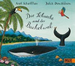 Die Schnecke und der Buckelwal - Scheffler, Axel; Donaldson, Julia