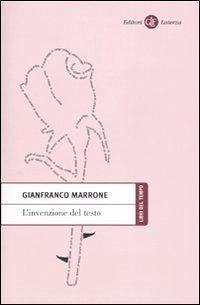 L'invenzione del testo - Marrone, Gianfranco