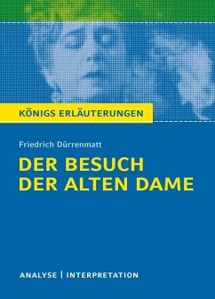 Besuch der alten Dame. Textanalyse und Interpretation - Dürrenmatt, Friedrich