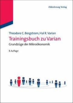 Trainingsbuch zu Varian, Grundzüge der Mikroöko...