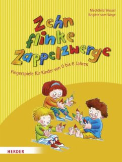 Zehn flinke Zappelzwerge - Wessel, Mechthild; Vom Wege, Brigitte