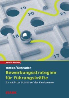 Bewerbungsstrategien für Führungskräfte - Hesse, Jürgen; Schrader, Hans-Christian
