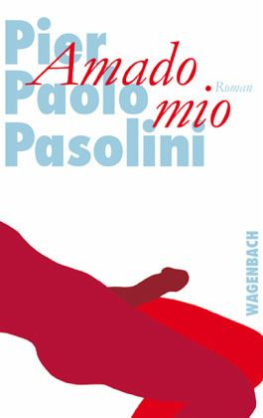"Pier Paolo Pasolini ""Amado mio"""