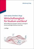 Wirtschaftsenglisch für Studium und Beruf - Wirtschaftswissen kompakt in Deutsch und Englisch - German and English Business Know-How