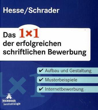 das 1x1 der erfolgreichen schriftlichen bewerbung von jrgen hesse hans christian schrader buch bcherde - Hesse Schrader Bewerbung
