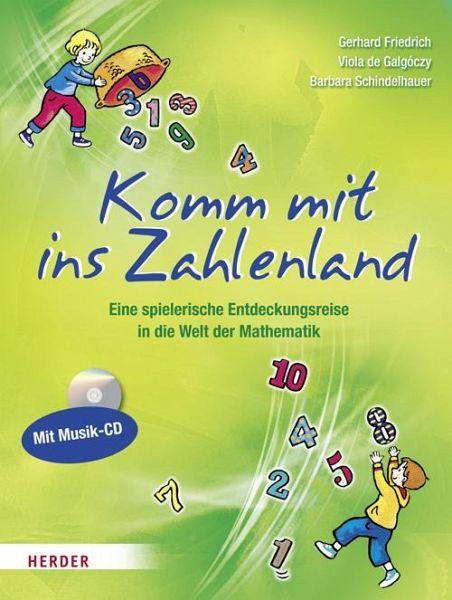 Komm mit ins Zahlenland - Friedrich, Gerhard; Galgoczy, Viola de; Schindelhauer, Barbara