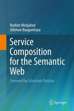 Service Composition for the Semantic Web - Medjahed, Brahim;Bouguettaya, Athman