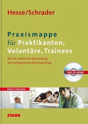 Praxismappe für Praktikanten, Volontäre, Trainees, m. CD-ROM - Hesse, Jürgen; Schrader, Hans-Christian