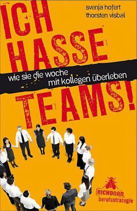 Ich hasse Teams! - Hofert, Svenja; Visbal, Thorsten