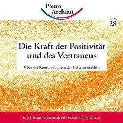 Die Kraft der Positivität und des Vertrauens - Archiati, Pietro