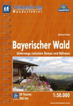Hikeline Wanderführer Bayerischer Wald 1 : 50 000 - Probst, Manfred