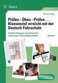 Prüfen - Üben - Prüfen ... Klassenziel erreicht mit der Deutsch-Fahrschule. Klasse 4