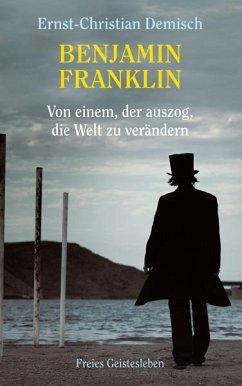 Benjamin Franklin - Demisch, Ernst-Christian