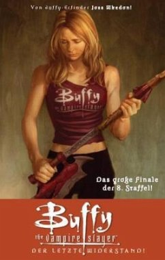 Buffy, The Vampire Slayer (8. Staffel) - Der letzte Widerstand! - Whedon, Joss