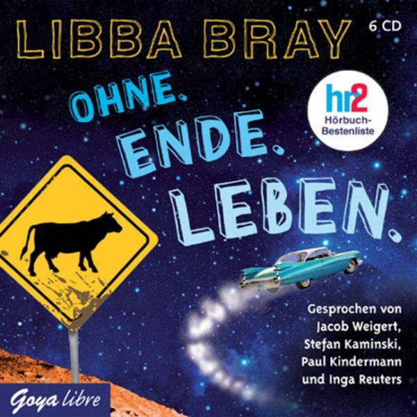 Ohne. Ende. Leben., 6 Audio-CDs - Bray, Libba