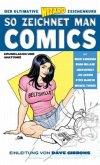 Der ultimative Zeichenkurs: So zeichnet man Comics 01: Grundlagen und Anatomie