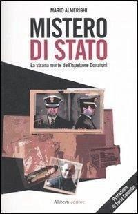 Mistero di Stato. La strana morte dell'ispettore Donatoni - Almerighi, Mario