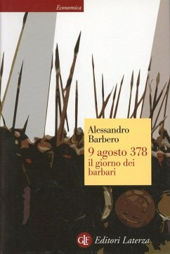 9 agosto 378. Il giorno dei barbari - Barbero, Alessandro