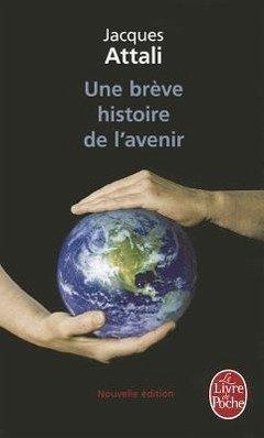 Une brève histoire de l'avenir - Attali, Jacques