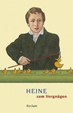 Heine zum Vergnügen - Heine, Heinrich