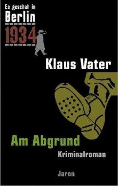 Es geschah in Berlin 1934. Am Abgrund
