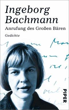 Anrufung des Großen Bären - Bachmann, Ingeborg