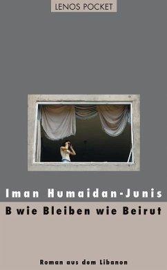 B wie Bleiben wie Beirut - Humaidan-Junis, Iman