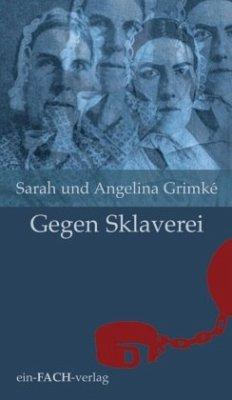 Sarah und Angelina Grimké: Gegen Sklaverei (Philosophinnen)
