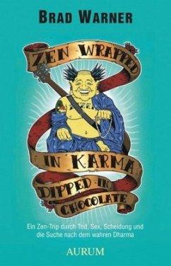 Zen Wrapped in Karma Dipped in Chocolate - Warner, Brad