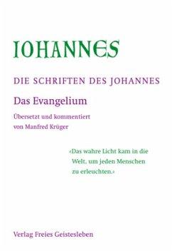 Das Evangelium / Die Schriften des Johannes Bd.1