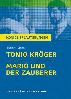 Tonio Kröger & Mario und der Zauberer. Textanalyse und Interpretation zu Thomas Mann - Mann, Thomas