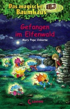 Gefangen im Elfenwald / Das magische Baumhaus Bd.41 - Osborne, Mary Pope