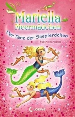 Der Tanz der Seepferdchen / Mariella Meermädchen Bd.7 - Mongredien, Sue