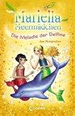 Die Melodie der Delfine / Mariella Meermädchen Bd.8