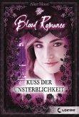 Kuss der Unsterblichkeit / Blood Romance Bd.1