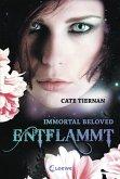 Entflammt / Immortal Beloved Trilogie Bd.1