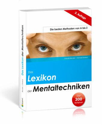 Das Lexikon der Mentaltechniken - Bender, Claudia; Draksal, Michael