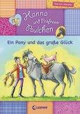 Ein Pony und das große Glück / Hanna und Professor Paulchen Bd.5