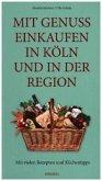 Mit Genuss einkaufen in Köln und in der Region
