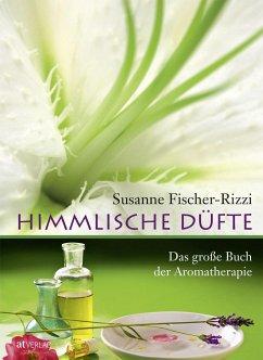 Himmlische Düfte - Fischer-Rizzi, Susanne; Ebenhoch, Peter