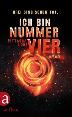 Ich bin Nummer Vier / Das Erbe von Lorien Bd.1 - Lore, Pittacus