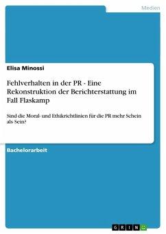 Fehlverhalten in der PR - Eine Rekonstruktion der Berichterstattung im Fall Flaskamp