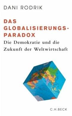 Das Globalisierungs-Paradox - Rodrik, Dani