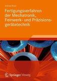 Fertigungsverfahren der Mechatronik, Feinwerk- und Präzisionsgerätetechnik