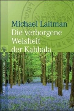 Die verborgene Weisheit der Kabbala - Laitman, Michael