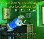 Ich küsse sie tausendmal, und bin knall und fall: Ihr W.A. Mozart, 1 Audio-CD